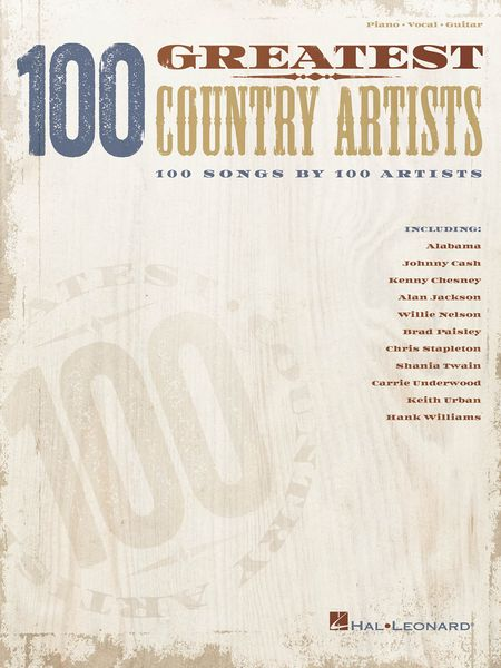 100 Greatest Country Artists : 100 Songs by 100 Artists.