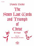 Seven Last Words and Triumph of Christ : For Organ - Part II : The Triumph of Christ.