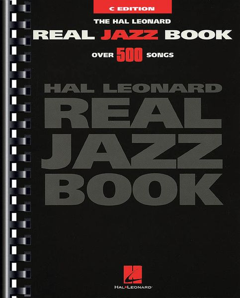 Hal Leonard Real Jazz Book, C Edition : Over 500 Songs.