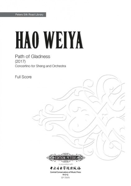 Path of Gladness : Concertino For Sheng and Orchestra (2017).