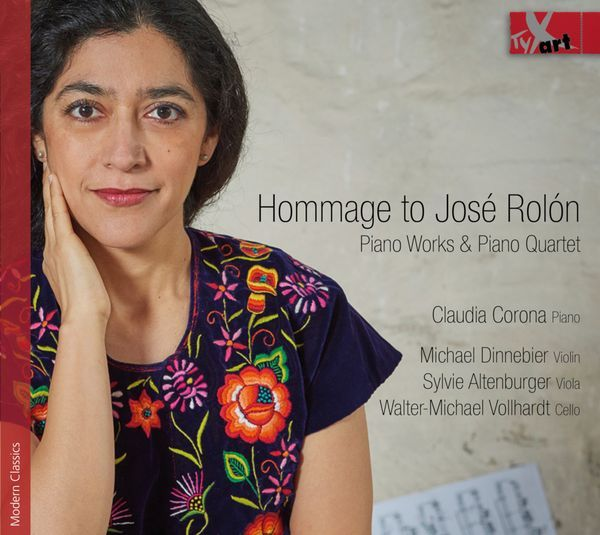 Hommage To José Rolon : Piano Works and Piano Quartet / Claudia Corona, Piano.
