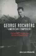 George Rochberg, American Composer : Personal Trauma and Artistic Creativity.
