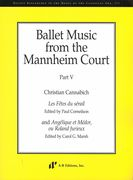 Ballet Music From The Mannheim Court, Part V.