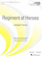 Regiment of Heroes : For Wind Ensemble.