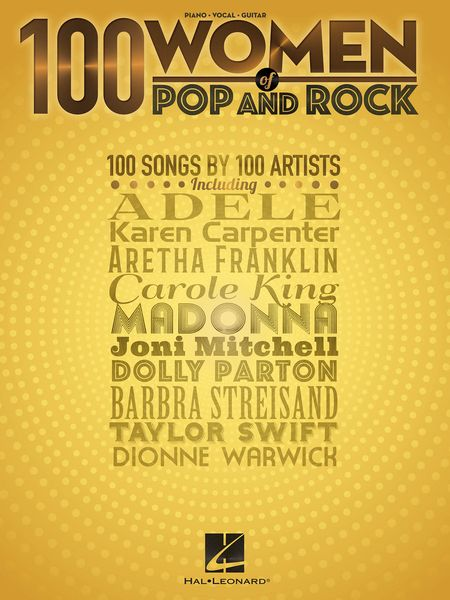 100 Women of Pop and Rock : 100 Songs by 100 Artists.