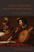 Italian Guitar Music of The Seventeenth Century : Battuto and Pizzicato.