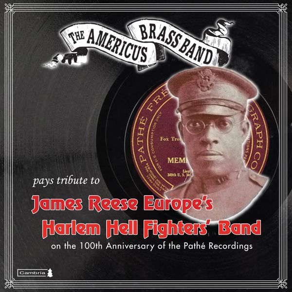 American Brass Band Pays Tribute To James Reese Europe's Harlem Hell Fighter's Band.