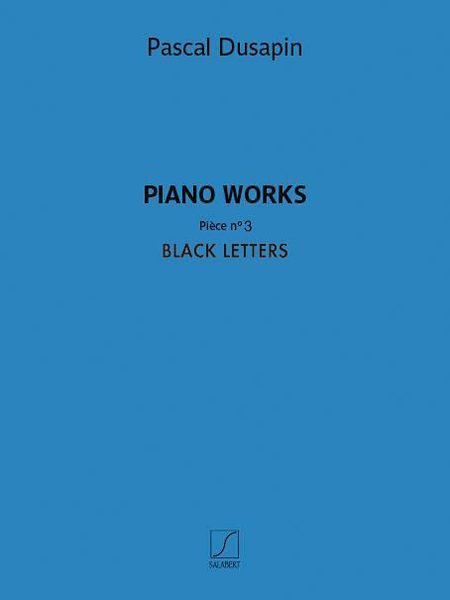 Piano Works, Pièce No. 3 - Black Letters (2019).