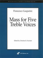 Mass For Five Treble Voices / edited by Christine R. Howlett.