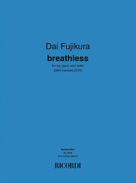 Breathless : For Toy Piano and Violin (2004, Rev. 2015).