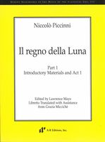 Regno Della Luna, Part 1 : Introductory Materials and Act I / edited by Lawrence Mays.
