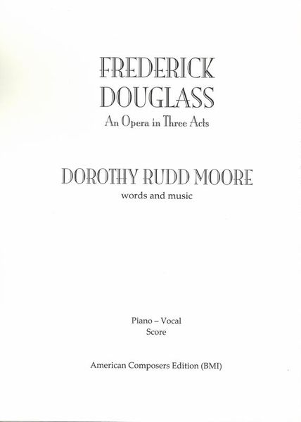 Frederick Douglass : An Opera In Three Acts (1985).