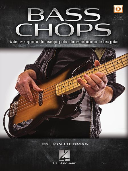 Bass Chops : A Step-by-Step Method For Developing Extraordinary Technique On The Bass Guitar.