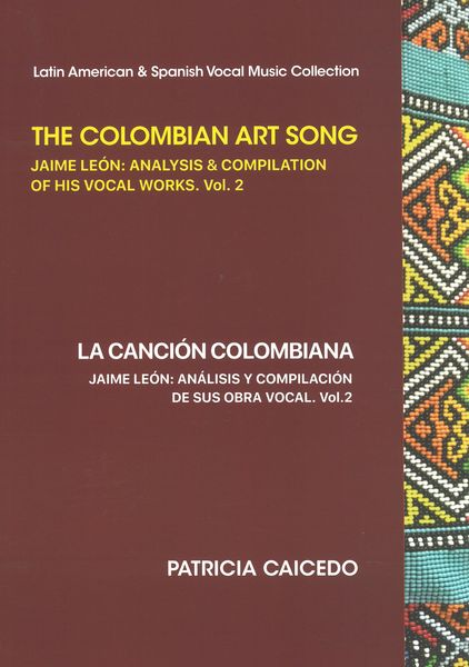 Analysis and Compilation of His Works For Voice and Piano, Vol. 2 - 2nd Ed. / Ed. Patricia Caicedo.