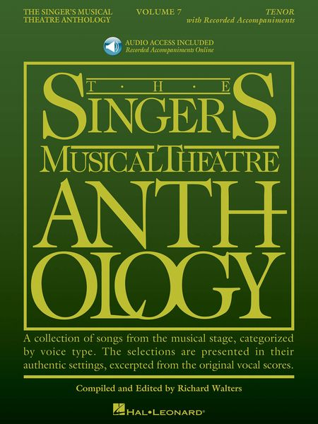 Singer's Musical Theatre Anthology, Vol. 7 : For Tenor / edited by Richard Walters.
