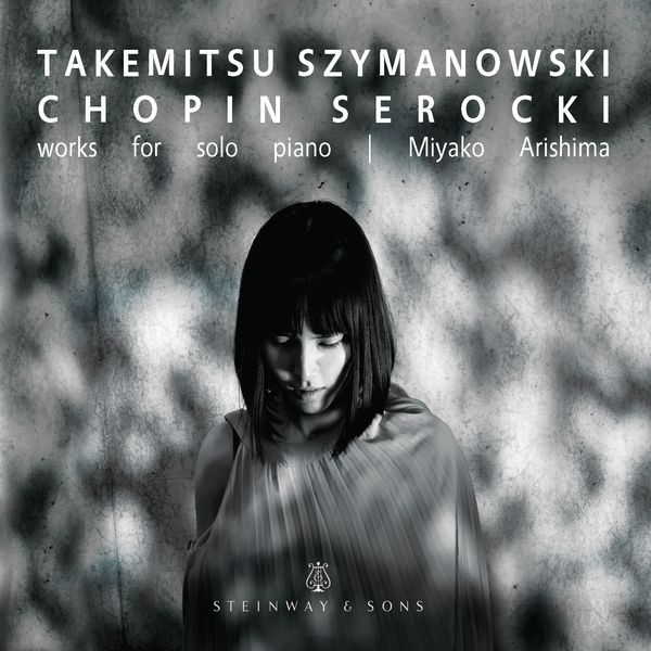 Works For Solo Piano : Takemitsu, Szymanowski, Chopin, Serocki.