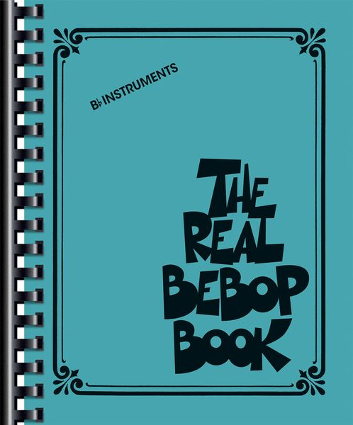 Real Bebop Book : For B Flat Instruments.