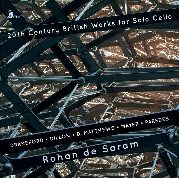 20th Century British Works For Solo Cello / Rohan De Saram, Cello.
