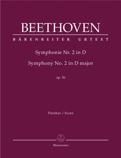 Symphony No. 2 In D Major, Op. 36 / edited by Jonathan Del Mar.