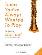 Tunes You've Always Wanted To Play : Easy Classics For Clarinet With Piano.