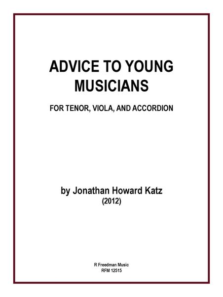 Advice To Young Musicians : For Tenor, Viola and Accordion (2012).