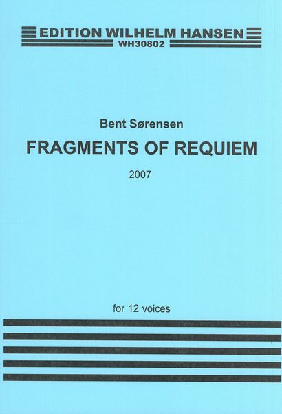 Fragments of Requiem : For 12 Voices (2007).