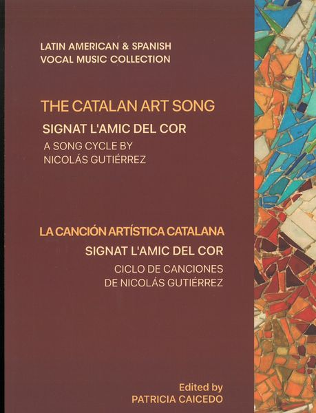 Signat l'Amic Del Cor : A Song Cycle / edited by Patricia Caicedo.