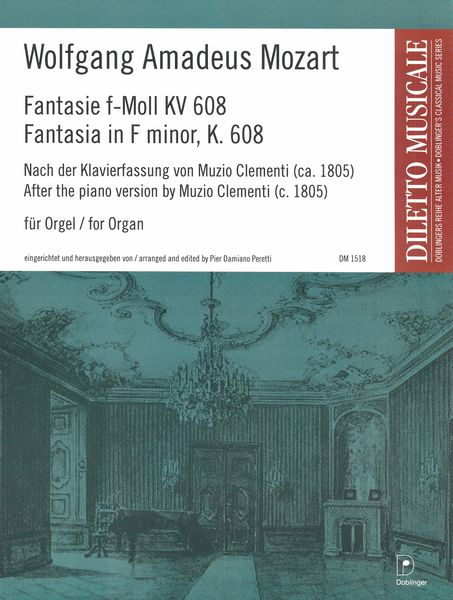 Fantasia In F Minor, K. 608, After The Piano Version by Muzio Clementi : For Organ (C. 1805).