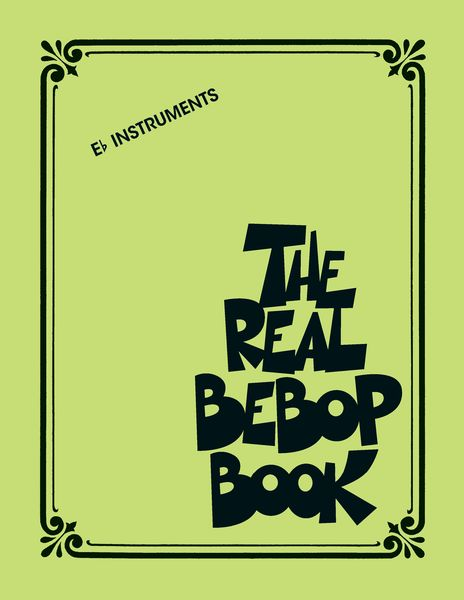 Real Bebop Book : For E Flat Instruments.