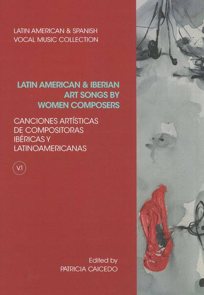 Latin American and Iberian Art Songs by Women Composers, Vol. 1 / edited by Patricia Caicedo.
