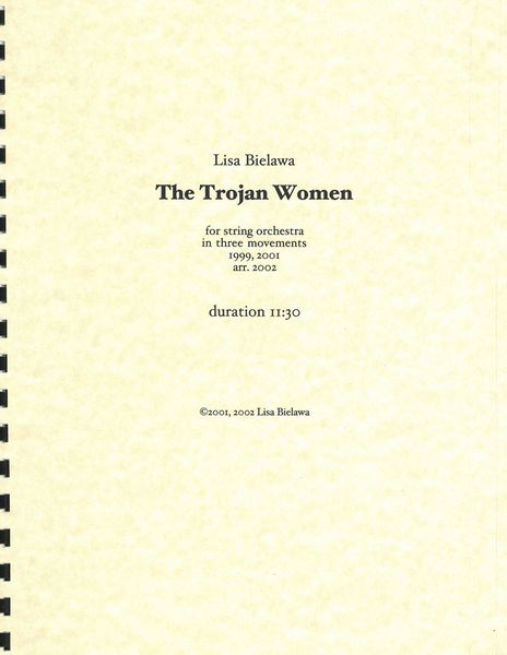 Trojan Women : For String Orchestra (1999, 2001, arr. 2002).