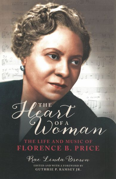 Heart of A Woman : The Life and Music of Florence B. Price.