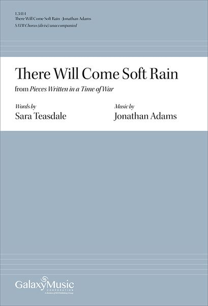 There Will Come Soft Rain, From Pieces Written In A Time of War : For SATB Chorus A Cappella [Downlo