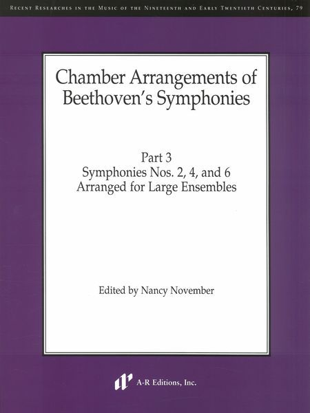 Chamber Arrangements of Beethoven's Symphonies, Vol. 3 / edited by Nancy November.