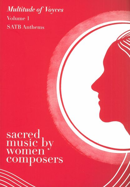 Anthology of Sacred Music by Women Composers, Vol. 1 : SATB Anthems.