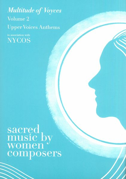 Anthology of Sacred Music by Women Composers, Vol. 2 : Upper Voices Anthems.