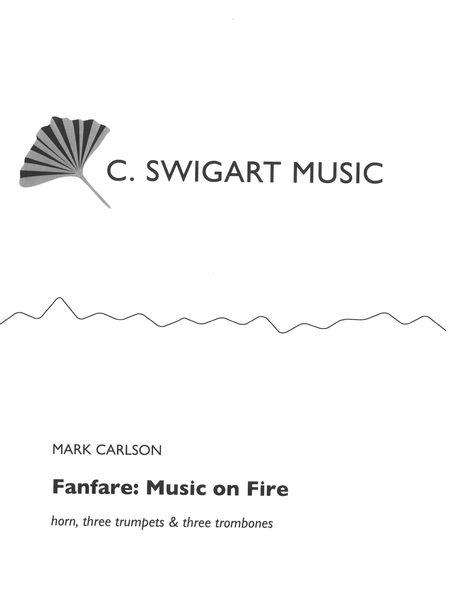 Fanfare - Music On Fire : For Horn, Three Trumpets and Three Trombones (1984).