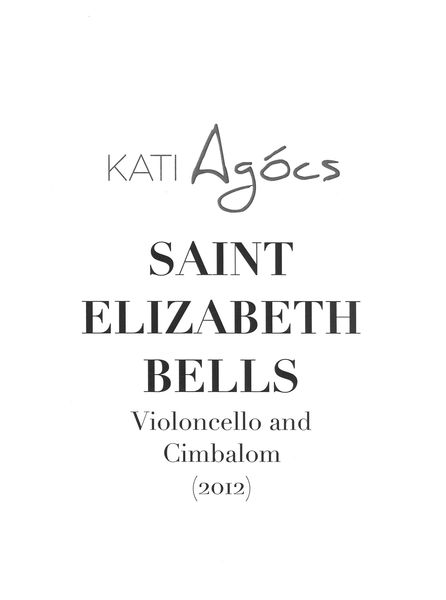 Saint Elizabeth Bells : For Violoncello and Cimbalom (2012).