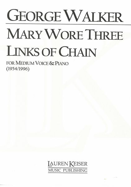 Mary Wore Three Links of Chain : For Medium Voice and Piano (1954/1996).