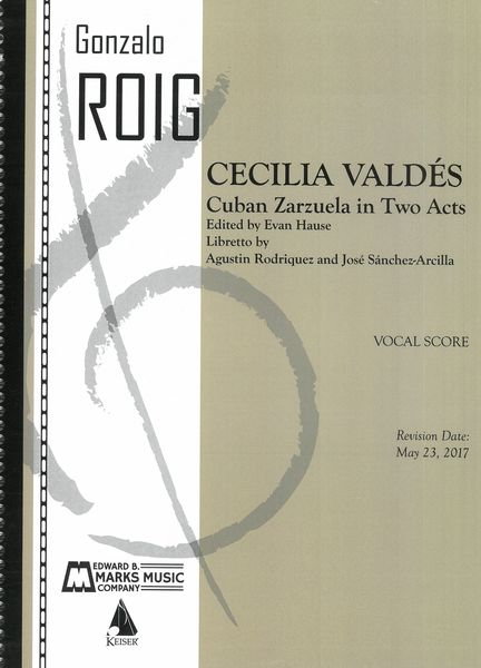 Cecilia Valdes : Cuban Zarzuela In Two Acts / edited by Evan Hause.