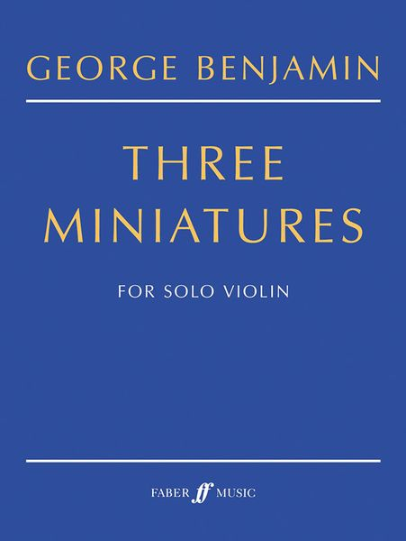 Three Miniatures : For Solo Violin (2001-2).