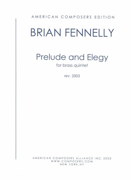 Prelude and Elegy : For Brass Quintet (1973, Rev. 2003).