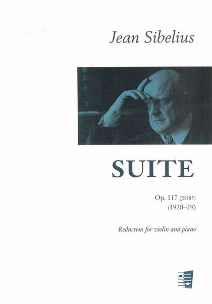 Suite For Violin, Op. 117 (Js 185) : For Violin and Piano / Piano reduction by Kari Vehmanen.