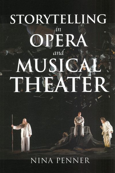 Storytelling In Opera and Musical Theater.