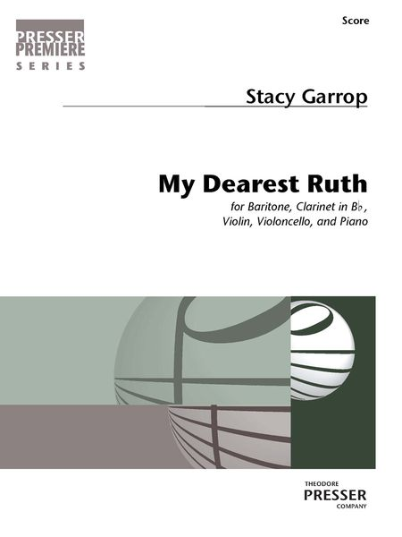 My Dearest Ruth : For Baritone, Clarinet In B Flat, Violin, Violoncello and Piano (2013/18).