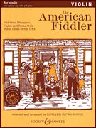 American Fiddler : For Violin and Piano / Selected and arranged by Edward Huws Jones.