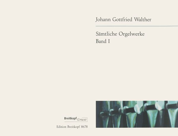 Sämtliche Orgelwerke, Band 1 : Free Organ Works and Concerto Transcriptions.