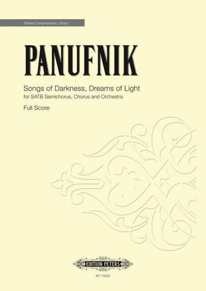 Songs of Darkness, Dreams of Light : For SATB Semichorus, Chorus and Orchestra (2018).