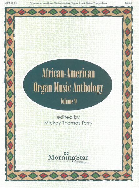 African-American Organ Music Anthology, Vol. 9 / edited by Mickey Thomas Terry.