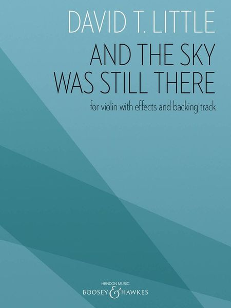 And The Sky Was Still There : For Violin With Effects and Backing Track (2010).